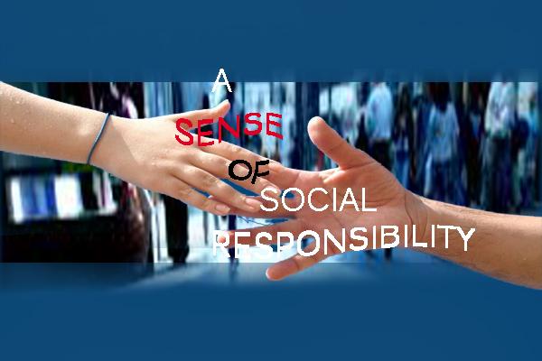 A SENSE OF SOCIALRESPONSIBILITY